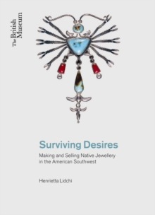 Surviving Desires : Making and Selling Jewellery in the American Southwest, Paperback / softback Book