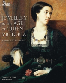 Jewellery in the Age of Queen Victoria : A Mirror to the World, Hardback Book