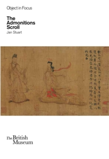 Objects in Focus: the Admonitions Scroll, Paperback Book
