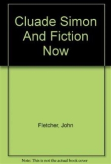 Claude Simon and Fiction Now, Paperback / softback Book