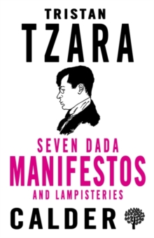 Seven Dada Manifestoes and Lampisteries, Paperback Book