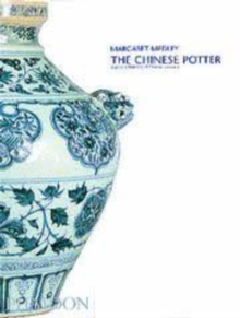 The Chinese Potter : A practical history of Chinese ceramics, Paperback / softback Book