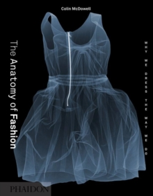 The Anatomy of Fashion : Why We Dress the Way We Do, Hardback Book
