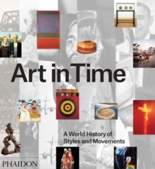Art in Time : A World History of Styles and Movements, Hardback Book