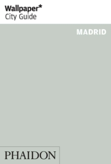 Wallpaper* City Guide Madrid 2015, Paperback Book