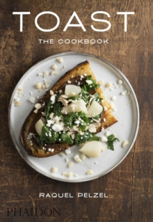 Toast : The Cookbook, Hardback Book