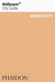 Wallpaper* City Guide Mexico City 2015, Paperback Book