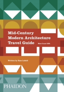 Mid-Century Modern Architecture Travel Guide: West Coast USA, Paperback / softback Book