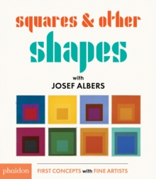 Squares & Other Shapes: with Josef Albers, Board book Book