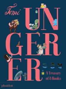 Tomi Ungerer: A Treasury of 8 Books, Hardback Book