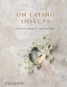 On Eating Insects : Essays, Stories and Recipes, Hardback Book
