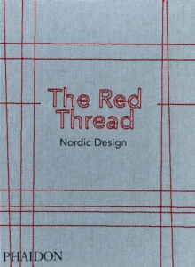 The Red Thread : Nordic Design, Hardback Book