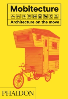 Mobitecture : Architecture on the Move, Hardback Book