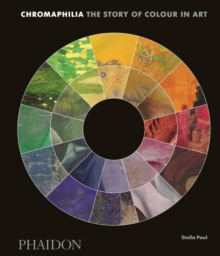 Chromaphilia : The Story of Colour in Art, Hardback Book