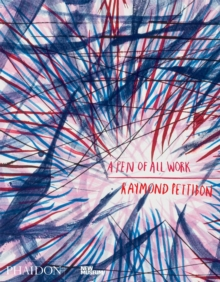 Raymond Pettibon: A Pen of All Work, Hardback Book