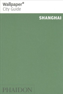 Wallpaper* City Guide Shanghai, Paperback Book