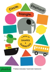 Circle, Triangle, Elephant! : A Book of Shapes & Surprises, Board book Book