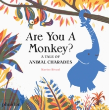 Are You A Monkey? : A Tale of Animal Charades, Hardback Book