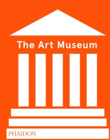 The Art Museum (Revised Edition), Hardback Book