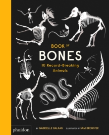 Book of Bones : 10 Record-Breaking Animals, Hardback Book