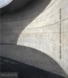 Tadao Ando: The Colours of Light Volume 1, Hardback Book