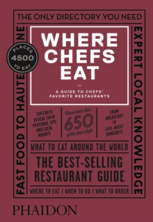 Where Chefs Eat : A Guide to Chefs' Favorite Restaurants (Third Edition), Hardback Book