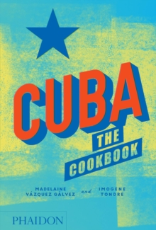 Cuba: The Cookbook, Hardback Book