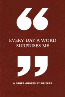 Every Day a Word Surprises Me & Other Quotes by Writers, Hardback Book