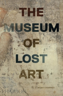 The Museum of Lost Art, Hardback Book