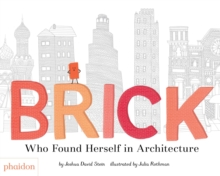 Brick : Who Found Herself in Architecture, Hardback Book