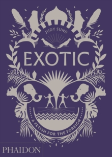 Exotic : A Fetish for the Foreign, Hardback Book