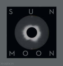 Sun and Moon : A Story of Astronomy, Photography and Cartography, Hardback Book
