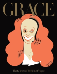 Grace : Thirty Years of Fashion at Vogue, Paperback / softback Book