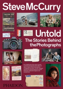 Steve McCurry Untold: The Stories Behind the Photographs, Paperback / softback Book