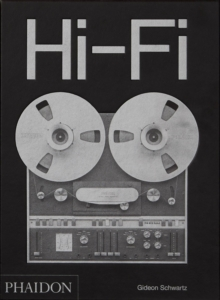 Hi-Fi : The History of High-End Audio Design, Hardback Book