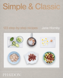 Simple & Classic : 123 step-by-step recipes, Hardback Book