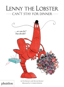 Lenny the Lobster Can't Stay for Dinner : ...or can he? You decide!, Hardback Book