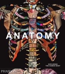 Anatomy: Exploring the Human Body, Hardback Book