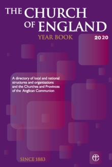 The Church of England Year Book 2020 : A directory of local and national structures and organizations and the Churches and Provinces of the Anglican Communion, Paperback / softback Book
