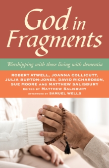 God in Fragments : Worshipping with those living with dementia, Paperback / softback Book