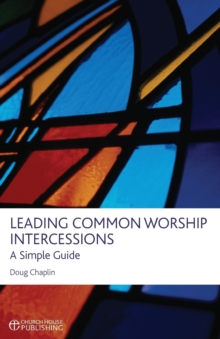 Leading Common Worship Intercessions : A Simple Guide, Paperback Book