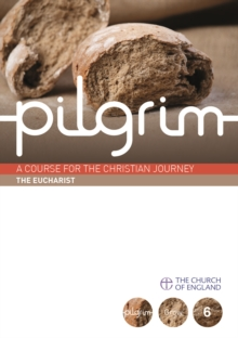 Pilgrim Grow: The Eucharist : Book 6 (Grow Stage), EPUB eBook