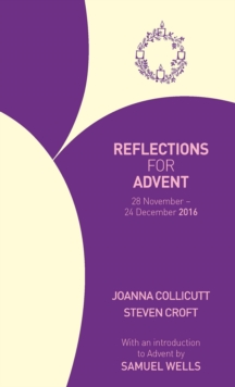 Reflections for Advent 2016 : 28 November - 24 December 2016, Paperback Book