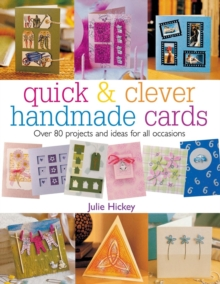 Quick & Clever Handmade Cards : Over 80 Projects and Ideas for All Occasions, Paperback / softback Book