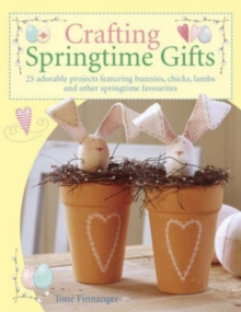 Crafting Springtime Gifts, Paperback Book