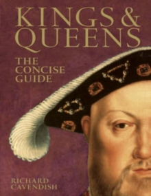 Kings & Queens : The Concise Guide, Hardback Book