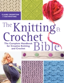 The Knitting and Crochet Bible, Paperback Book