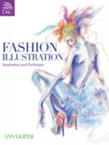 Fashion Illustration : Inspiration and Technique, Paperback / softback Book