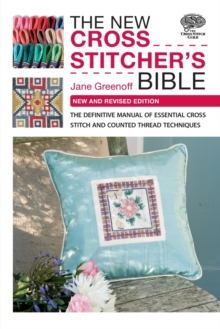 New Cross Stitcher's Bible : New and Revised Edition, Paperback Book