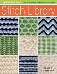Stitch Library : Over 200 Stitches for Knitters of All Abilities, Paperback Book